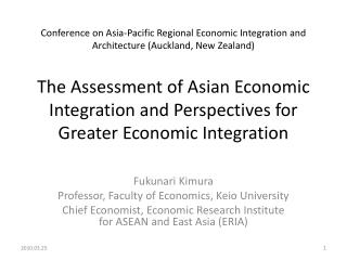 Fukunari  Kimura Professor, Faculty of Economics, Keio University Chief Economist, Economic Research Institute for ASEAN