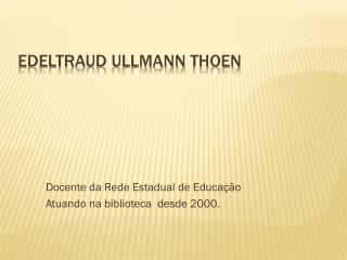 Edeltraud Ullmann Thoen