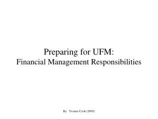Preparing for UFM: Financial Management Responsibilities