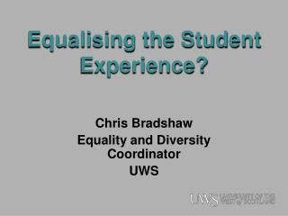 Equalising the Student Experience?