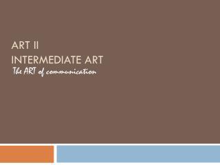 Art II Intermediate ARt