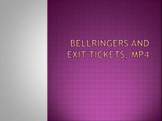 Bellringers  and Exit Tickets, MP4