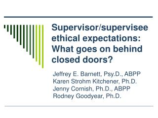 Supervisor/supervisee ethical expectations: What goes on behind closed doors?