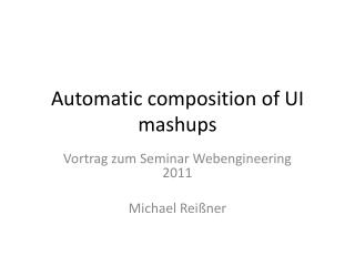 Automatic composition of  UI  mashups