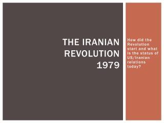 The Iranian Revolution 1979