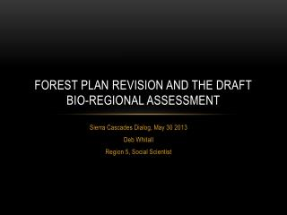 Forest Plan Revision and the Draft Bio-Regional Assessment