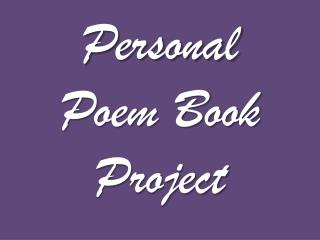 Personal Poem Book Project