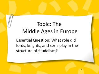 Topic: The  Middle  Ages in Europe