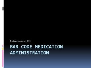 Bar code medication administration