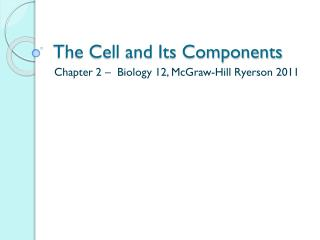 The Cell and Its Components