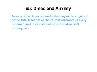#5: Dread  and Anxiety