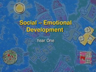 Social – Emotional Development