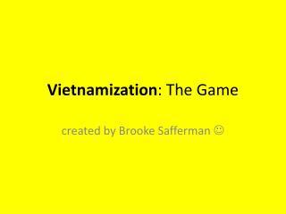 Vietnamization : The Game