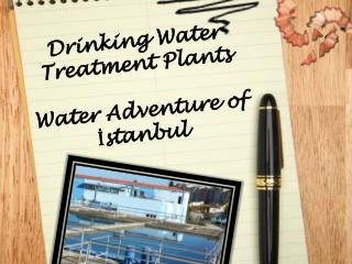 Drinking Water Treatment Plants Water Adventure  of İstanbul