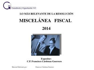 Expositor:  C.P. Francisco Cárdenas Guerrero