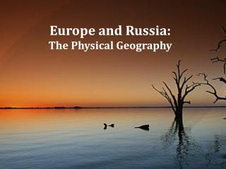 Europe and Russia: The Physical Geography