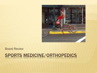 Sports medicine/Orthopedics