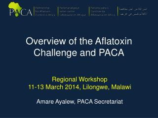 Overview of the Aflatoxin Challenge and PACA