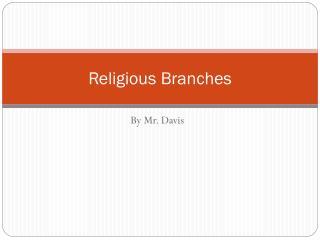 Religious Branches