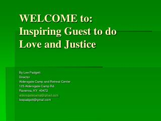 WELCOME to: Inspiring Guest to do  Love and Justice