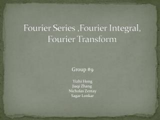 Fourier Series ,Fourier Integral, Fourier Transform