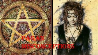 Pagan Misconceptions