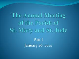 The Annual Meeting  of the Parish of  St. Mary and St. Jude