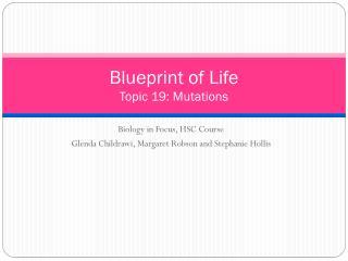 Blueprint of Life Topic 19: Mutations