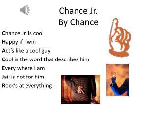 Chance Jr. By Chance