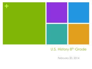 U.S. History 8 th Grade