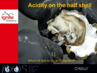 Acidity on the half shell