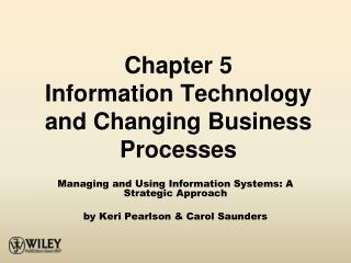 Chapter 5 Information Technology and Changing Business Processes
