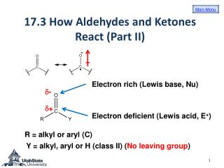 17.3 How  Aldehydes  and  Ketones  React (Part II)