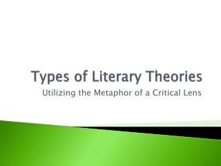 Types of Literary  Theories