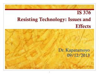 IS 376 Resisting Technology: Issues and Effects