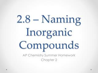 2.8 – Naming Inorganic Compounds