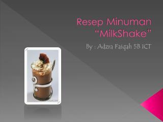"Resep Minuman "" MilkShake """