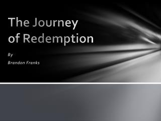 The Journey                      of Redemption
