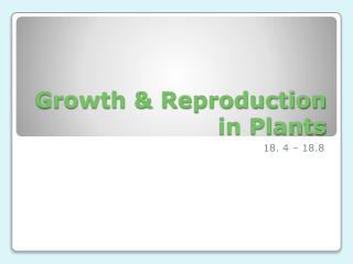 Growth & Reproduction in Plants