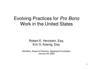 Evolving Practices for  Pro Bono  Work in the United States