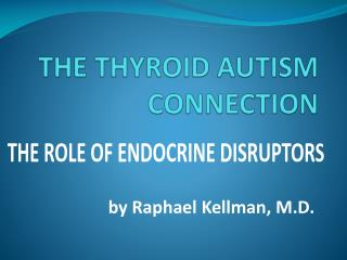 THE THYROID AUTISM CONNECTION
