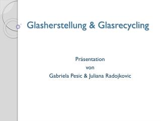 Glasherstellung & Glasrecycling