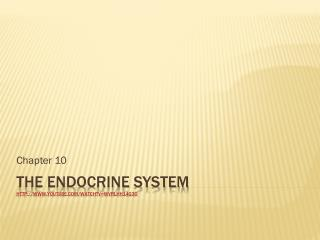The Endocrine system  http://www.youtube.com/watch?v=WVrlHH14q3o