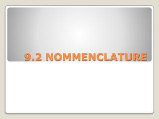 9.2 NOMMENCLATURE