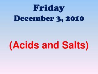 Friday December 3 , 2010