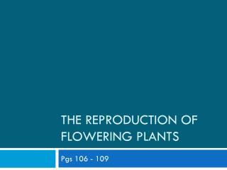 The Reproduction of Flowering Plants