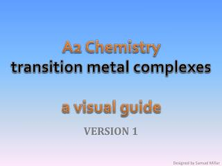 A2 Chemistry transition metal complexes a visual guide
