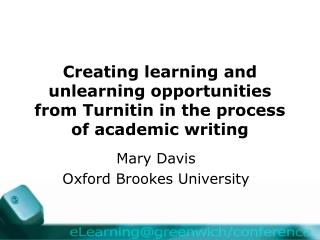 Creating learning and unlearning opportunities from Turnitin in the process of academic writing