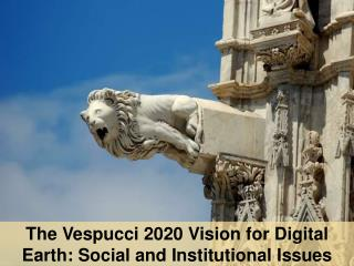 The Vespucci 2020 Vision for Digital Earth: Social and Institutional Issues