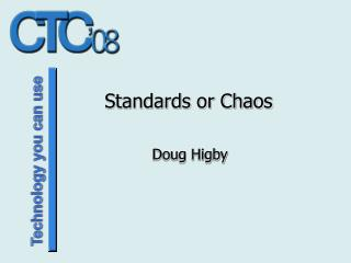 Standards or Chaos